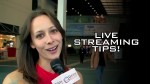 Tips for Great Live Streaming!