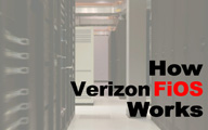 How-Verizon-Fios-Works
