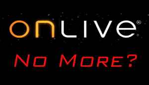 OnLive Shuts Down