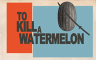To Kill A Melon Poster