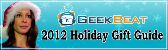 GeekBeat Holiday Gift Guide 2012