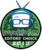 Geek Beat Editors Choice 2013