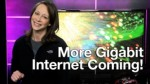 More Gigabit Internet Coming