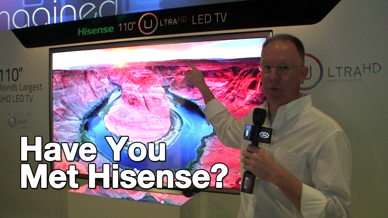 Have you met Hisense?