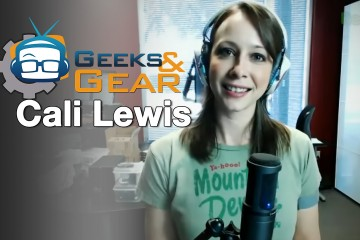 Geeks and Gear - Cali Lewis