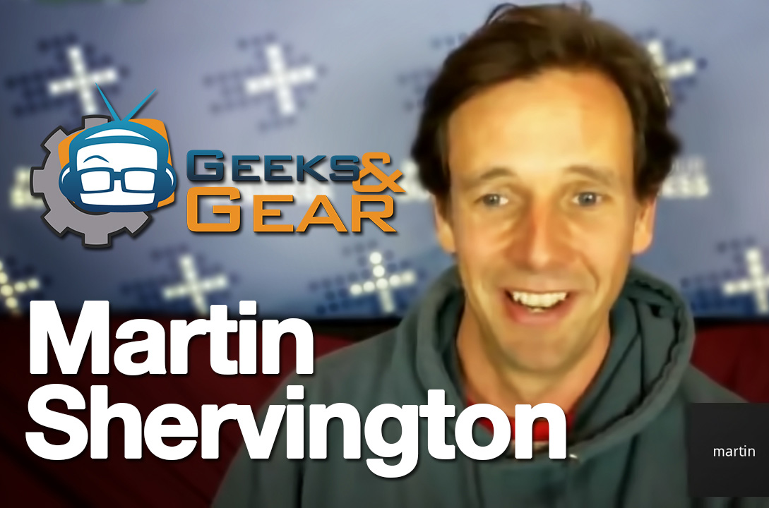 Geeks and Gear - Martin Shervington