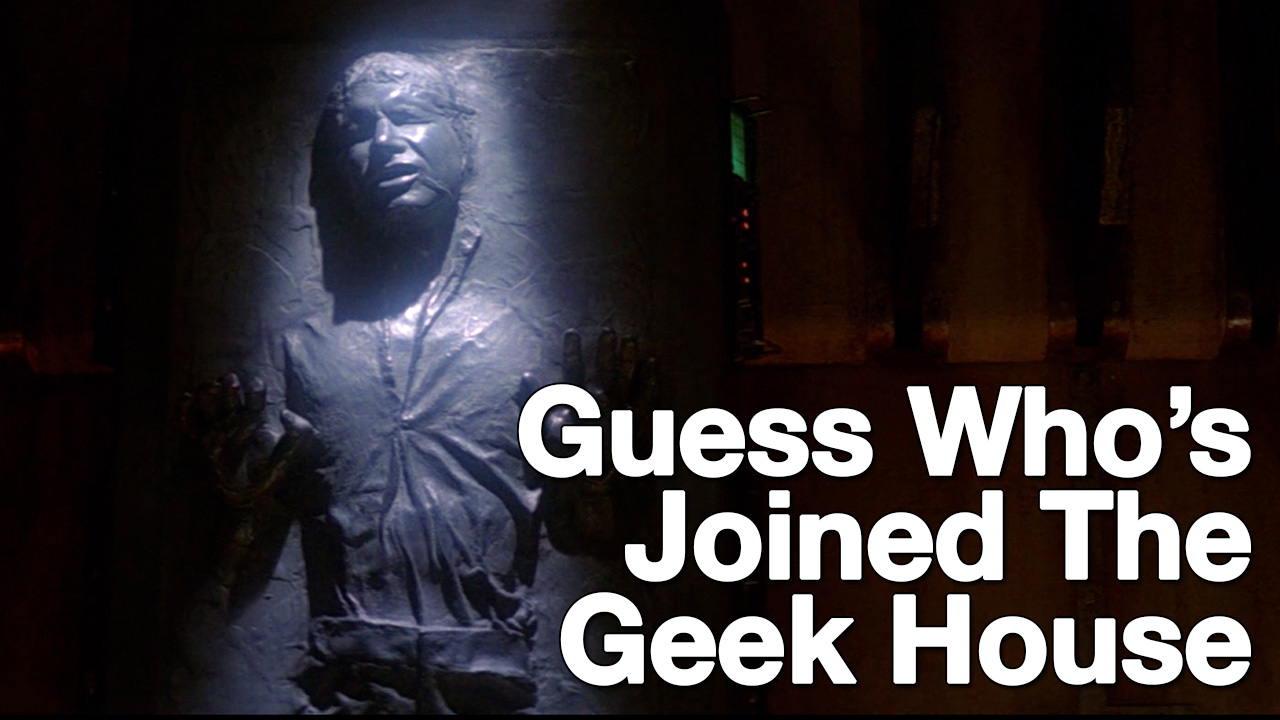 Solo Unboxing for the Geek House