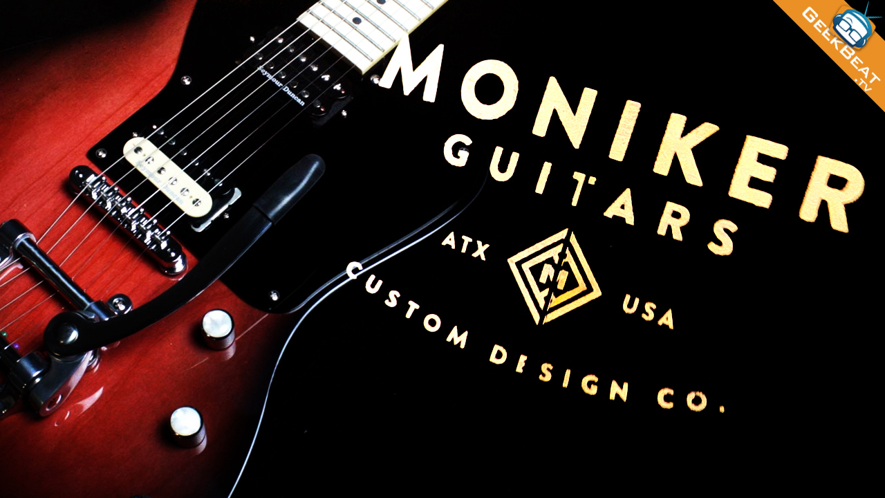Moniker Guitars on GeekBeat Episode 1024